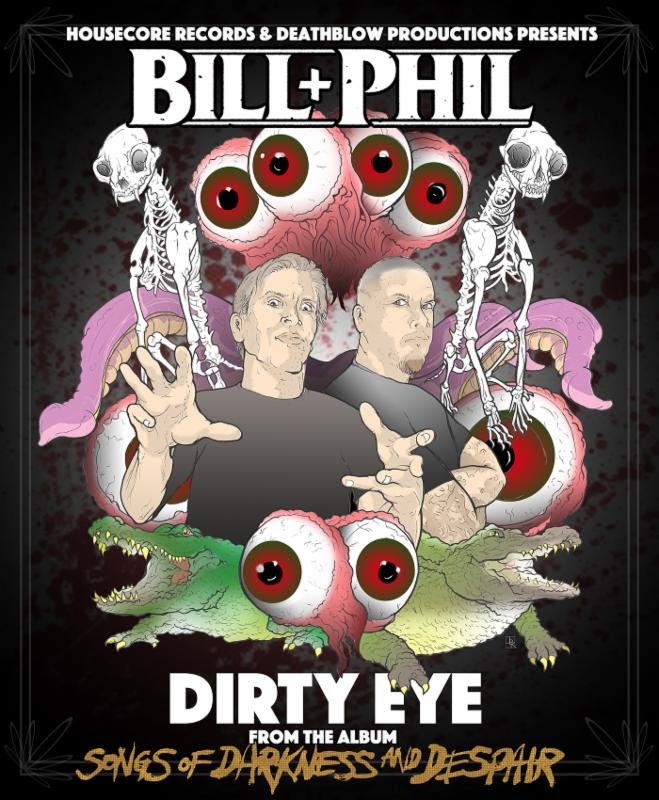 bill and phil dirty eye